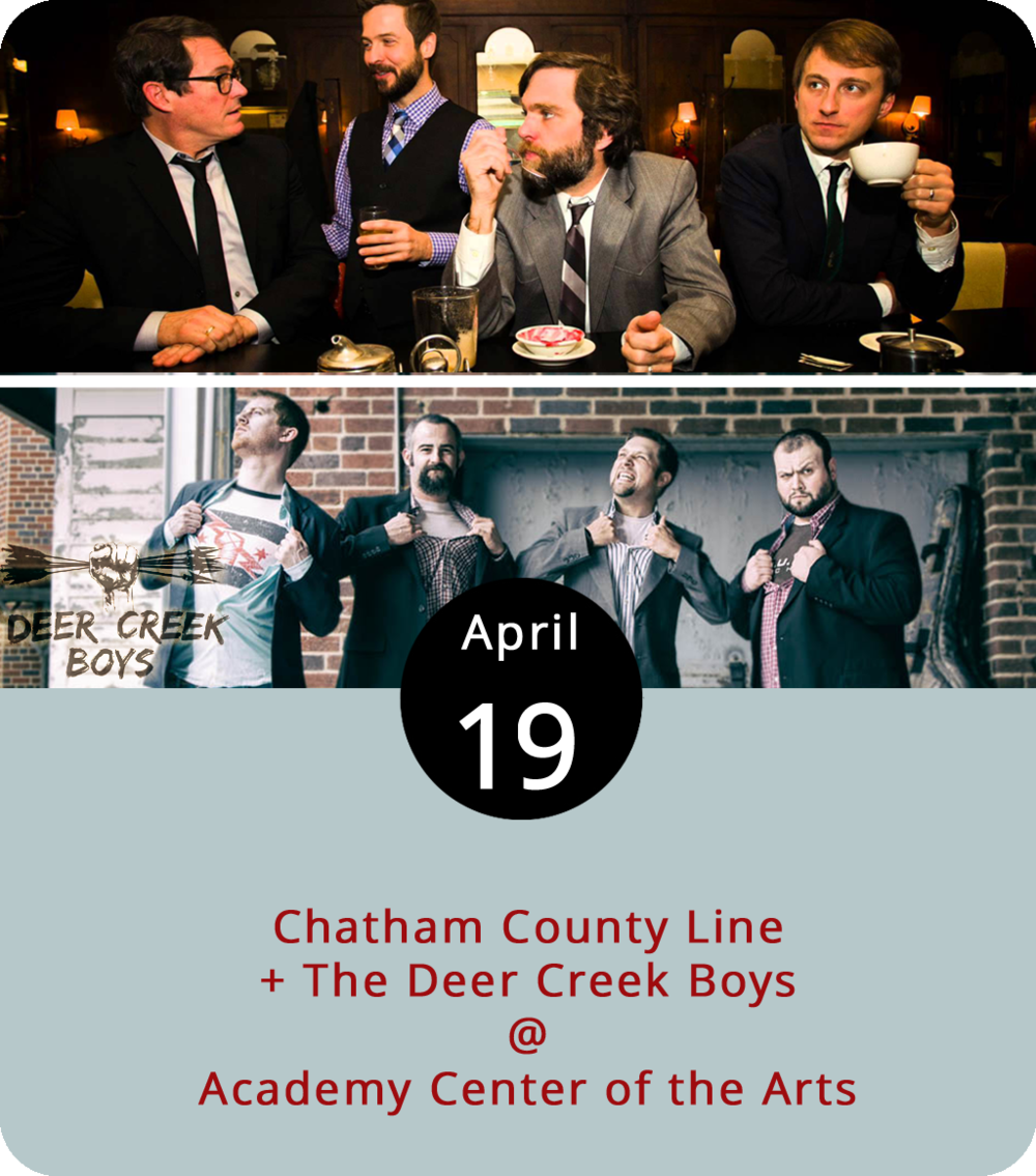 Regardless of whether the weather finally settles into spring, the Academy Center of the Arts (600 Main St.) will shutter the Warehouse Concert Series for the season after tonight's show in favor of its warmer weather venue at Riverfront Park. Tonight they'll follow the Americana theme they've stuck to most of the winter when  Chatham County Line and  The Deer Creek Boys  perform. Chatham County line, which hails from North Carolina, dropped its most recent album  Autumn  in 2016. The Deer Creek Boys are from neighboring Amherst County where brothers Justin and Jason Tomlin first teamed up with friend Cason Ogden in 1999. The band later reformed and added Andy Lowe, a banjo picker from North Carolina. Doors open at 7 p.m. and music starts at 8 p.m. Tickets are $20 in advance or $25 at the door. For more information, click  here  or call (434) 846-8499.