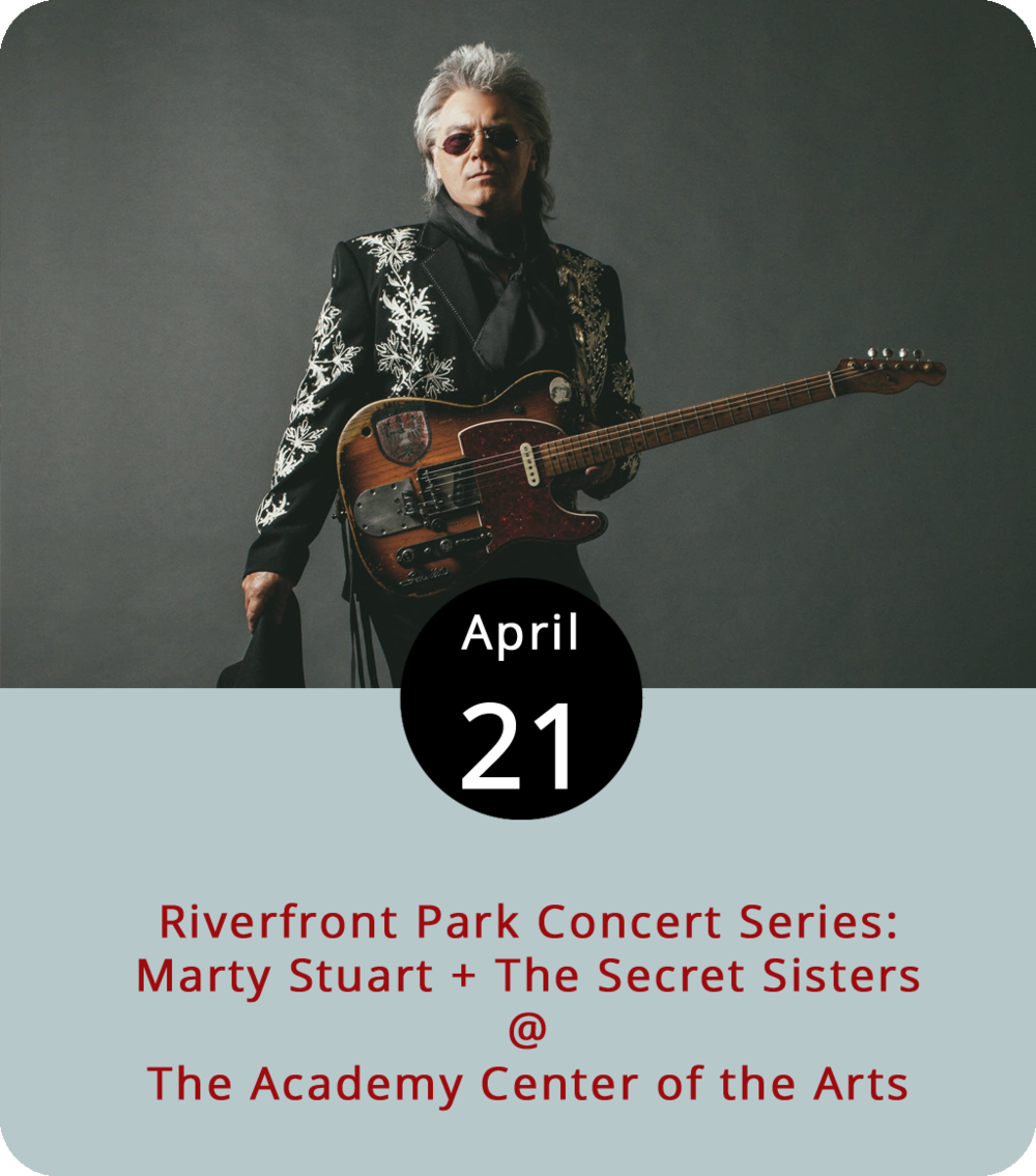 "Marty Stuart hit the road at about 12 years old after joining up with the Sullivan Family Gospel Singers. But at 59, the country singer still tours like he has ""a million miles to go,"" which is not incidentally a line from a song on his latest  album  ""Way Out West."" Along with performing with His Famous Superlatives, Stuart has enjoyed a sturdy career, which includes touring with Johnny Cash in the 80s and hitting the Top 10 with his first solo album  Hillbilly Rock . Stuart's performance tonight kicks off this year's Riverfront Park Concert Series (1100 Jefferson St.). Doors open at 5 p.m., and  The Secret Sisters , who hail from the legendary Muscle Shoals, Alabama, start playing at 7 p.m. General admission tickets are $11. For more info, including tickets, click  here  or call (434) 846-8499."