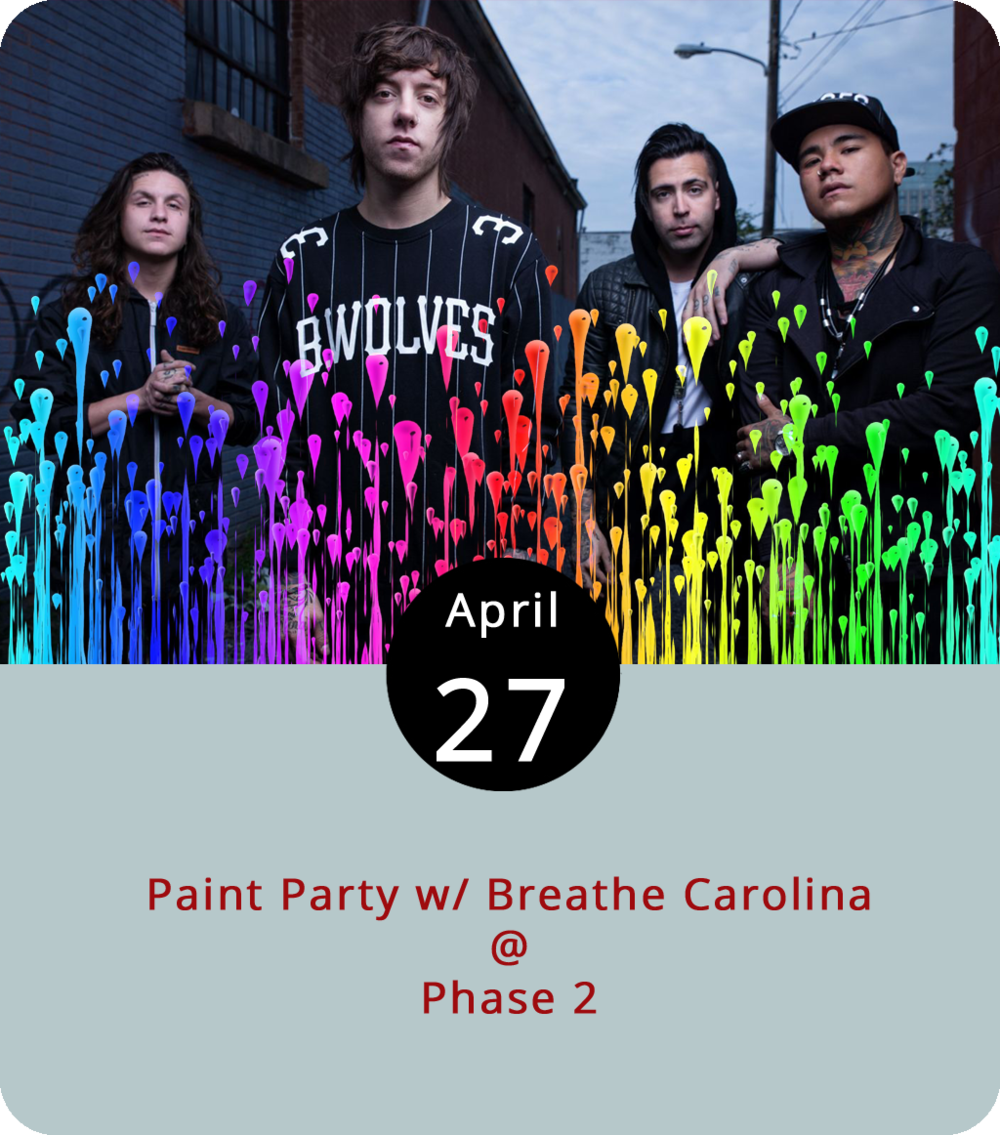 "Feel free to paint the town or at least a small corner of it red, and blue, and yellow, and green,  and maybe even  fuchsia tonight at Phase 2 (4009 Murray Pl.), where they're hosting a bona fide Paint Party. The event is billed as ""The Largest Paint Party in Lynchburg History,"" which means they'll disperse more than 300 gallons of paint paired with confetti explosions. We recommend a white shirt that you never want to wear again but that could serve as a souvenir of a night to remember even if you forget it.  Breathe Carolina , an internationally touring EDM act out of Denver, will headline. General admission tickets are $10 and VIP options are available. For more information, click  here  or call (434) 846-3206."