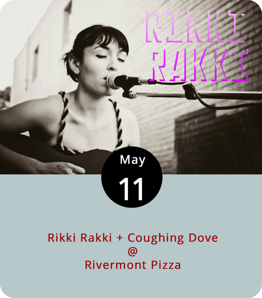 "Rikki Rakki is the alter ego of Erika Blatnik, a singer-songwriter from Bedford who now resides in Richmond. She's back in these parts this evening to headline a night of live music at Rivermont Pizza (2496 Rivermont Ave.). She describes what she does as, ""gritty tunes of sugar and sandpaper, honey and hangover,"" most of which you could also combine to make for an interesting cocktail. She performs with the Charlottesville-based band Coughing Dove. The music starts at 10:30 p.m., with cover of $3. For more information, click  here  or call (434) 846-2877."