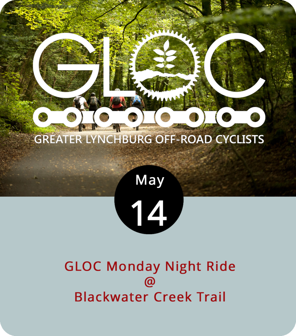 Although the Blackwater Creek Trail's asphalt-covered sections connecting Langhorne Road to Percival's Island are fairly well traveled by walkers, runners, and cyclists, the off-road trails are bit more secluded. That will not be the case tonight and every other Monday evening through the warm weather months, as the Greater Lynchburg Off-Road Cyclists saddle up for a group ride through the trail system. They'll meet at the E. Randolph Place entrance, noted on this trail system  map , and start rolling at 6 p.m. The ride will take up to two hours and cover 10 to 15 miles, although riders can come and go as they please. Wear a helmet and sign a waiver, which can be found  here . For more info, click  here .