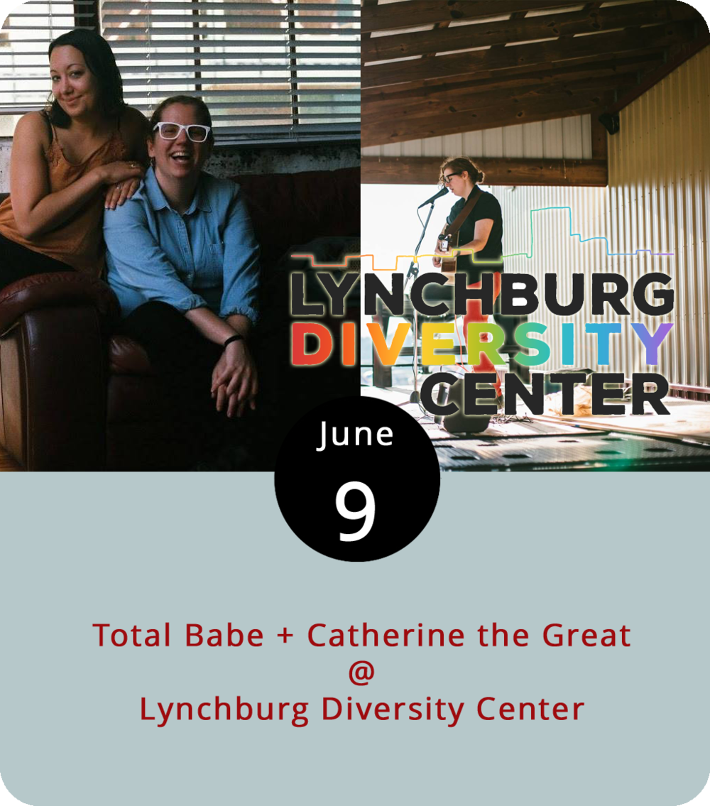 "As part of Lynchburg Diversity Center's Pride Month celebration, they've got a concert tonight at the Riverviews Artspace building (901 Jefferson St.) featuring a couple of acoustic acts who specialize in ""folk songs about feminism, queer love, and gender identity."" Total Babe are a banjo/acoustic guitar duo from Atlanta who are down with ""supportive female friendship."" Watch and listen  here . Singer-songwriter Catherine the Great joins them in what we assume will be a supportive manner. Click  here  to see her play ""Tomatoes"" at Merlefest. The suggested donation for the show, which runs form 7 to 9 p.m., is $10. Half of proceeds and merchandise sales go to LDC, a nonprofit safespace and cultural center for the LGBTQ+ community. For more info, click  here or call (434) 515-1143."