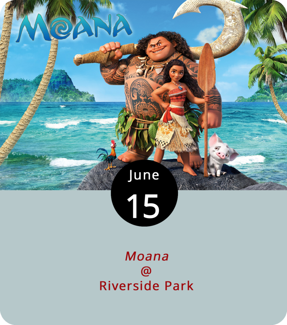 "When her village's fishing nets come up empty, the animated title character of this modern fable does what any Disney princess worth her tiara would surely do. As the royal daughter of a Polynesian chief, she sets sail to settle a dispute between two gods. Adventures ensue, as they are wont to do. The 2016 modern classic  Moana , which notably features Dwayne ""the Rock"" Johnson stealing the show as the singing demigod Maui, screens tonight as Lynchburg Parks and Recreation presents another installment of its Movies in the Park series at Riverside Park (2238 Rivermont Ave.). The free event starts 6 p.m. and the movie shows at 8 p.m. Pack a picnic or purchase from a variety of food trucks. Nomad Coffee Co., Upper Crust Pizza, Hibachi Guys, and Calle Cruz Miami are signed up to participate. For more info, click  here or call (434) 455-5858."