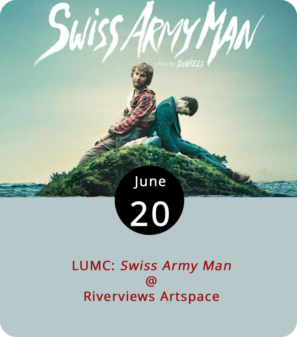 "Remember when a volleyball saved Tom Hanks from having to spend a whole movie talking to himself in  Castaway ?  Swiss Army Man  (2016) is a little like that if you replace the volleyball with a decomposing body. In this case, the corpse (a/k/a Manny) is played by none other than Daniel ""Harry Potter"" Radcliffe in what's fast become a cult classic. In this case, Paul Dano plays the castaway Hank and, for reasons that are hard to explain, Radcliffe does have a speaking role, as does Mary Elizabeth Winstead. Any further questions should be answered by the film itself, which screens this evening as part of the Lynchburg Underground Movie Club series at Riverviews Artspace (901 Jefferson St.). Local film buff Ken Faraoni will be on hand to add some commentary. Admission is $7, and the film screens at 7:30 p.m. For more information, click  here  or call (434) 847-7277."