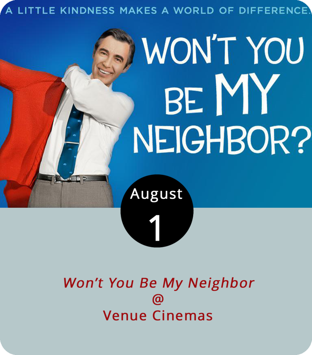 In a kindler, gentler era there was a kindler, gentler children's television host by the name of Fred Rogers, who made it his mission to remind us all what it meant to be neighborly on a fairly regular basis. Perhaps it's nostalgia for that era as much as for  Mister Rogers' Neighborhood that has propelled Morgan Neville's documentary about the man, the myth, and the tennis shoe-wearing, public television legend into its position as the highest grossing biographical documentary of all time. We've also heard that the film, appropriately titled  Won't You Be My Neighbor? , is quite good. You can catch it today and tomorrow at Venue Cinemas (9012 Lakeside Dr.) at 12:20, 3:10, 6:45, and 9 p.m. Click  here or call (434) 845-2398.