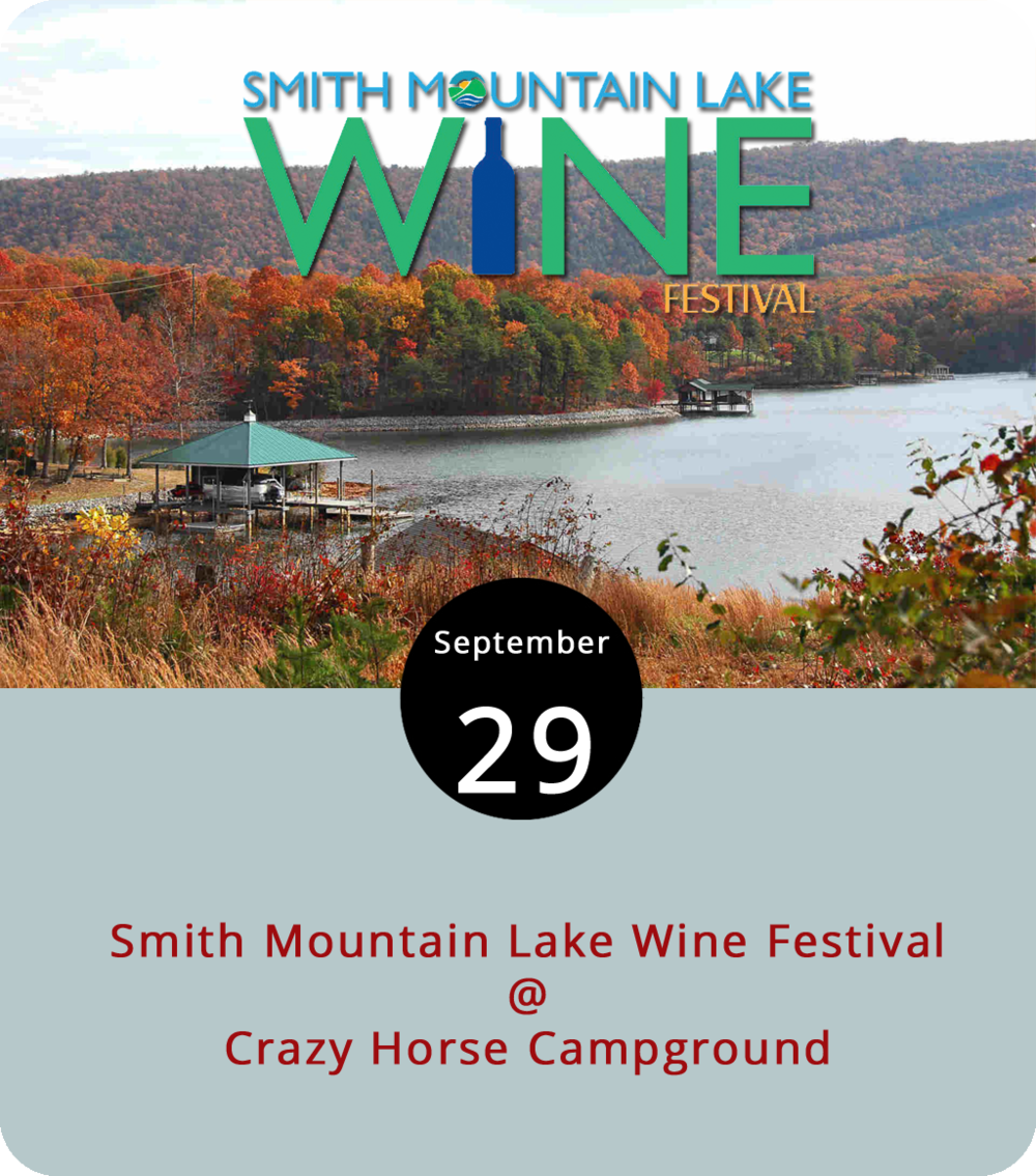 The Smith Mountain Lake Regional Chamber of Commerce has recruited an impressive number of area wineries to participate in this year's Smith Mountain Lake Wine Festival, including Brook Mills Winery, Lake Anna Winery, Lazy Days Winery, Peaks of Otter Winery, and, well, you get the idea. They've also got Chaos Mountain Brewing setting up a brewpub on site at Crazy Horse Campground (400 Crazy Horse Dr.), vendors ready to sell food, and plenty of music, including sets by Weird Science on Saturday and Barefoot West on Sunday. The festival runs today and tomorrow from 11 a.m. to 6 p.m. There are $26 taster tickets and $16 non-taster tickets available in advance by clicking  here , as well as $126 VIP passes. Click  here  for more information.