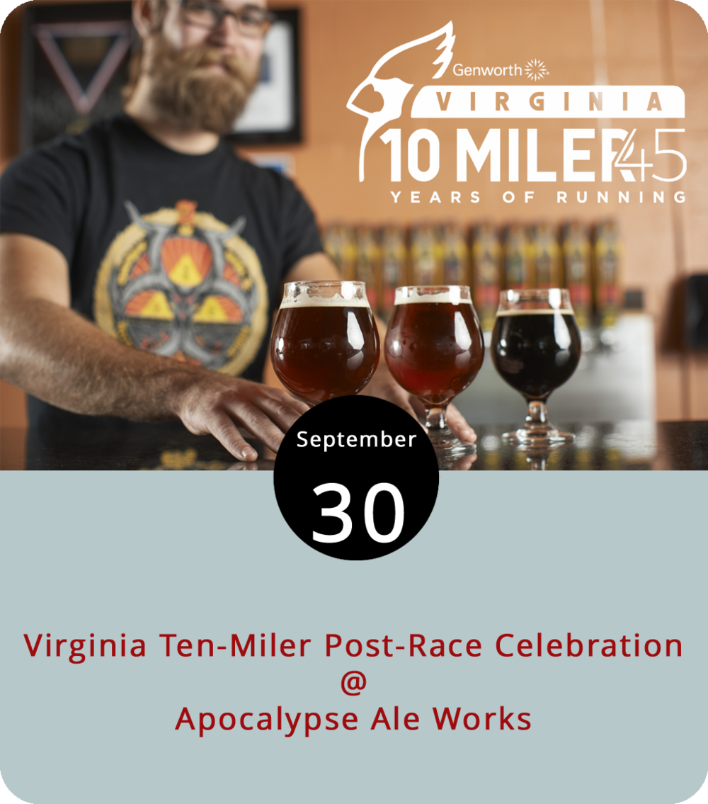 For those who are recovering from Saturday's Virginia Ten Miler, and for those who just want a reason to get out and have some fun on a Sunday afternoon, there's a post-race celebration happening at the Forest brewery Apocalypse Ale Works (1257 Burnbridge Rd.). From 1 until 6 p.m., the tap room and upper and lower decks at Apocalypse will be the spot for a few specialty brews, including a Peach Race Pace Hard Seltzer and an ale they've christened Final Kick. There will also be music by Midnight Train and the Code Fresh food truck will be parked in the Apocalypse lot. For more information, click  here  or call (434) 258-8761