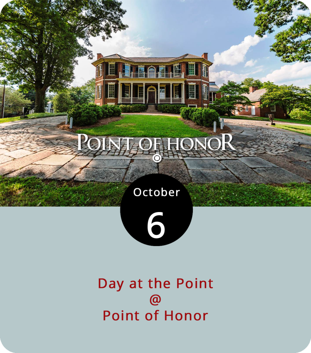 Point of Honor (112 Cabell St.) is an historic landmark that is often the site of educational programs, exhibits, and other events curated by the Lynchburg Museum System. However, today it will be the setting for something a bit more festive. Day at the Point will feature guided tours of the Point of Honor mansion, as well as living history and musical performances, games and crafts for kids, a gaggle of food trucks, and plenty more. It's free and open to the public from 10 a.m. until 4 p.m. Click  here  for more info or call (434) 455-6226.