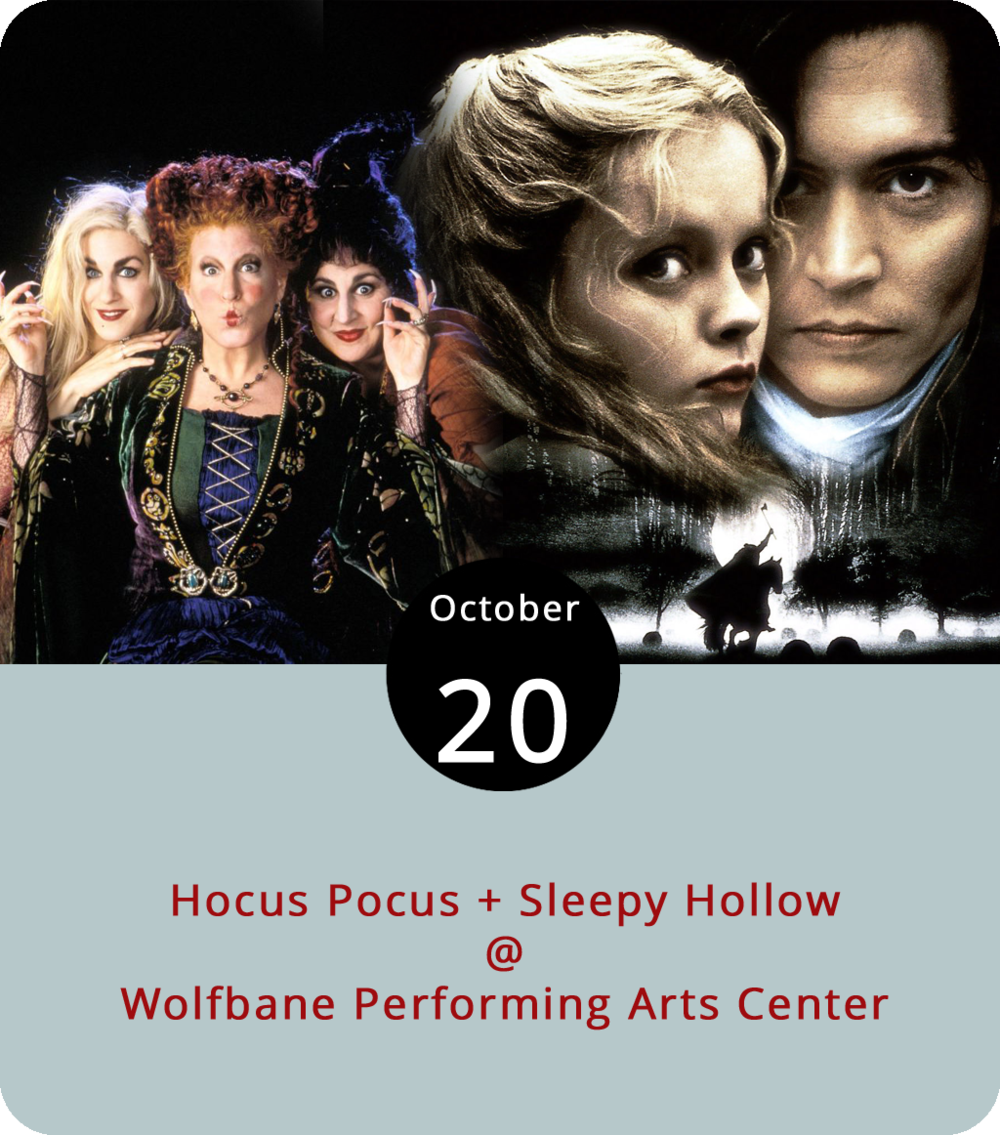 It's Halloween month for Appomattox's Wolfbane Productions, which means they'll be hosting their  Old Crawford Farm Ghost Tours  next weekend. But first they'll be easing into a haunted frame of mind with a special outdoor movie night at their Wolfbane PAC (618 Country Club Rd.). It's a double feature with the campy sisters of  Hocus Pocus  – Bette Midler, Sarah Jessica Parker, and Kathy Najimi – stirring up a cauldron of trouble as the best witches of 1993 in the first film, and Johnny Depp giving Christina Ricci the creeps in Tim Burton's grandly gothic 1999 film  Sleepy Hollow . It's outdoors, so you can bring blankets and chairs, and costumes are encouraged. Gates open at 7 p.m., and admission is free. However, you can grab priority seating tickets for $5 by clicking  here . Call (434) 579-3542 for more info, or click  here .