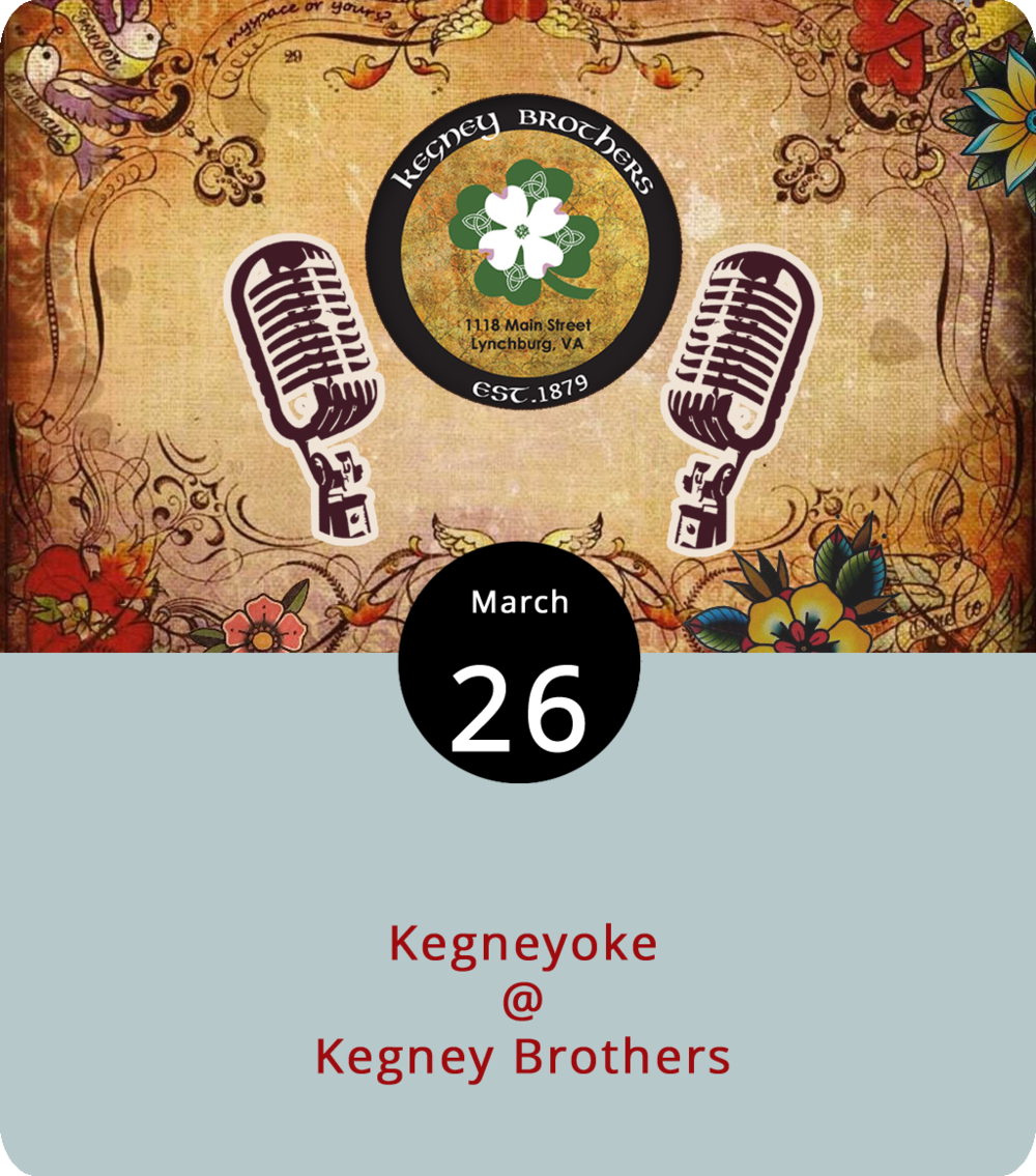 """Lovingly dubbed """"Kegneyoke,"""" karaoke nights at Kegney Brothers' (1118 Main St.) have become one of the more reliable ways to finish off a Tuesday. There are always a few regulars on hand to get the singing started, and a nice selection of whiskeys and beers on tap to help instill courage and carelessness. And, there's good pub grub if you're hungry. The sign-up sheet starts circulating at 10 p.m., and the karaoke-ing runs until closing time. Click  here  or call (434) 616-6691 for more info."""