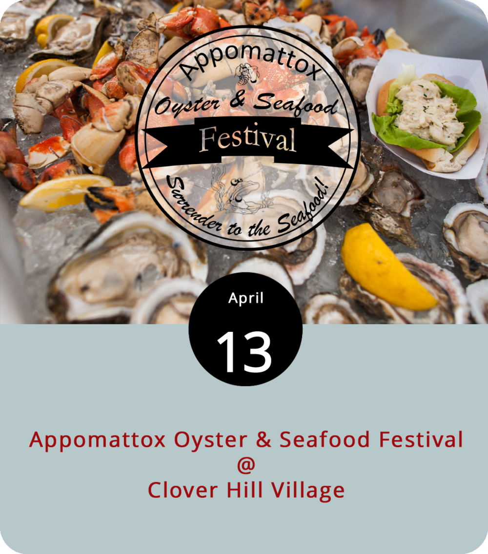 "So, there's a piece of folk wisdom that suggests the best months for oysters are the ones that have the letter ""R"" in them. That would put April squarely at the tail end of a solid run of eight good months for oyster eating, which may or may not have anything to do with the timing of the annual Appomattox Oyster & Seafood Festival. The fact is, oysters are quite nice year round and April is as noble a month as any to enjoy their briny goodness. The Festival takes over Clover Hill Village (5747 River Ridge Rd.) from noon until 6 p.m. today. There will be beer, cider, wine, various food vendors, live music, family activities, and, of course, plenty of oysters. Tickets are $15 in advance and $25 at the gate. Click  here  for tickets and more info."