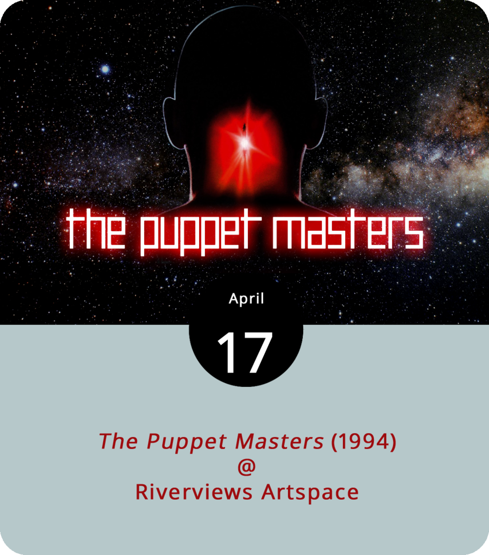 """When Donald Sutherland was presented with an honorary Academy Award for a lifetime of great character acting in 2017, we're pretty sure the topic of  The Puppet Masters  didn't come up. A 1994 sci-fi horror flick based on a novel by the great Robert Heinlein,  The Puppet Masters  is an allegorical tale about paranoia, alien invasion, and the looming threat of mind control that stars a relatively young Sutherland as a CIA agent known as """"The Old Man."""" Interestingly, it's oddly similar in many respects to 1978's  Invasion of the Body Snatchers , a prior film about alien mind control that starred Sutherland as an investigating health inspector, but very different from  Castle of the Living Dead , a campy 1964 horror film that featured Sutherland as a guy called """"The Old Man."""" Lynchburg Underground Movie Club presents a screening of  The Puppet Masters  this evening at 7 p.m. at Riverviews Artspace (901 Jefferson St.). Tickets are $7. Click  here  for more info or call (434) 847-7277."""