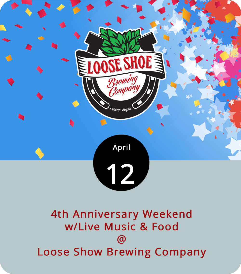 """The folks at Amherst's Loose Shoe Brewing Company (198 Ambriar Plaza) have had plenty to celebrate this year. There was that extra dark batch of Winter Blanket doppelbock and that Think Mint Stout that worked out so well… Oh, and as of this weekend, the newly enlarged brewery and tasting room has been successfully serving craft beer and good times for four years. To mark the occasion, Loose Shoe's kicking the weekend off with music by Scott and Greg and a food truck TBA this evening from 6:30 until 10 p.m. The festivities continue tomorrow evening with a special """"unplugged"""" set by three of the guys in the local band A New Low and food courtesy of the Forest Barbecue Company. There's no cover either night. Click  here  for more info or call (434) 946-2337."""