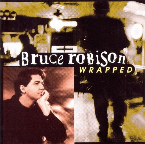 Wrapped - Bruce Robison.jpg