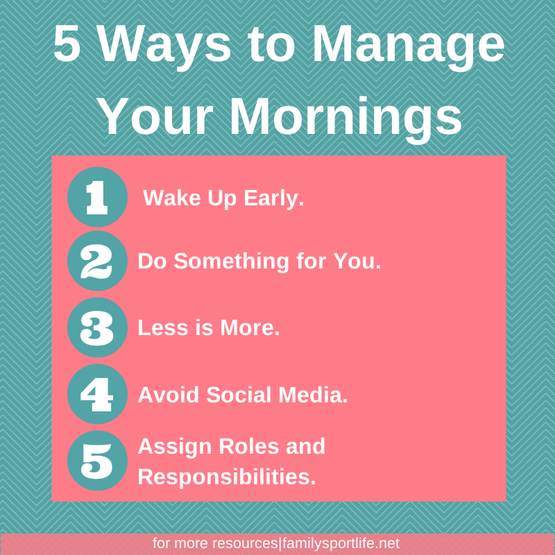 5 Ways to Manage Your Mornings via @familysportlife.net