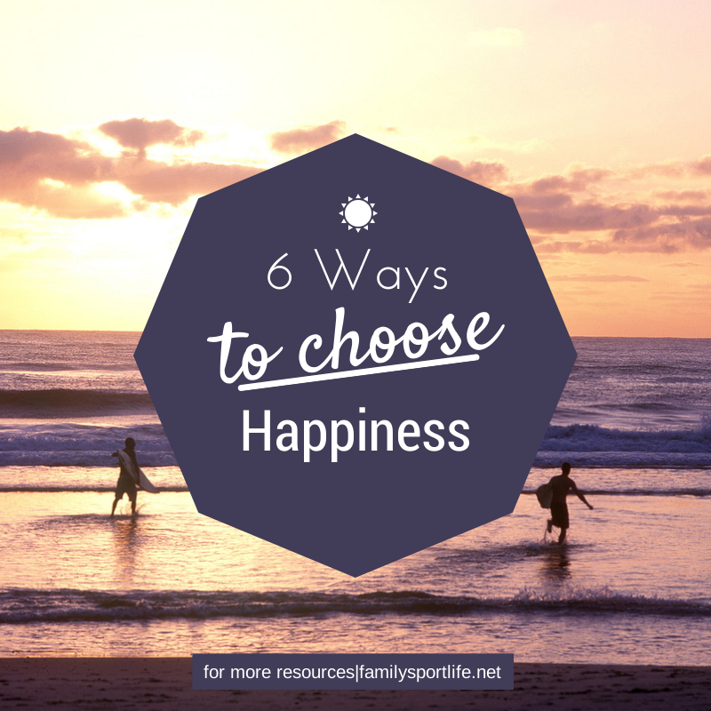 6 Ways to Choose Happiness via @familysportlife
