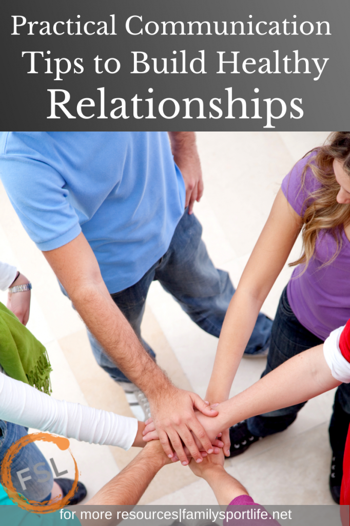 Practical Communication Tips to Build Healthy Relationships via @familysportlife