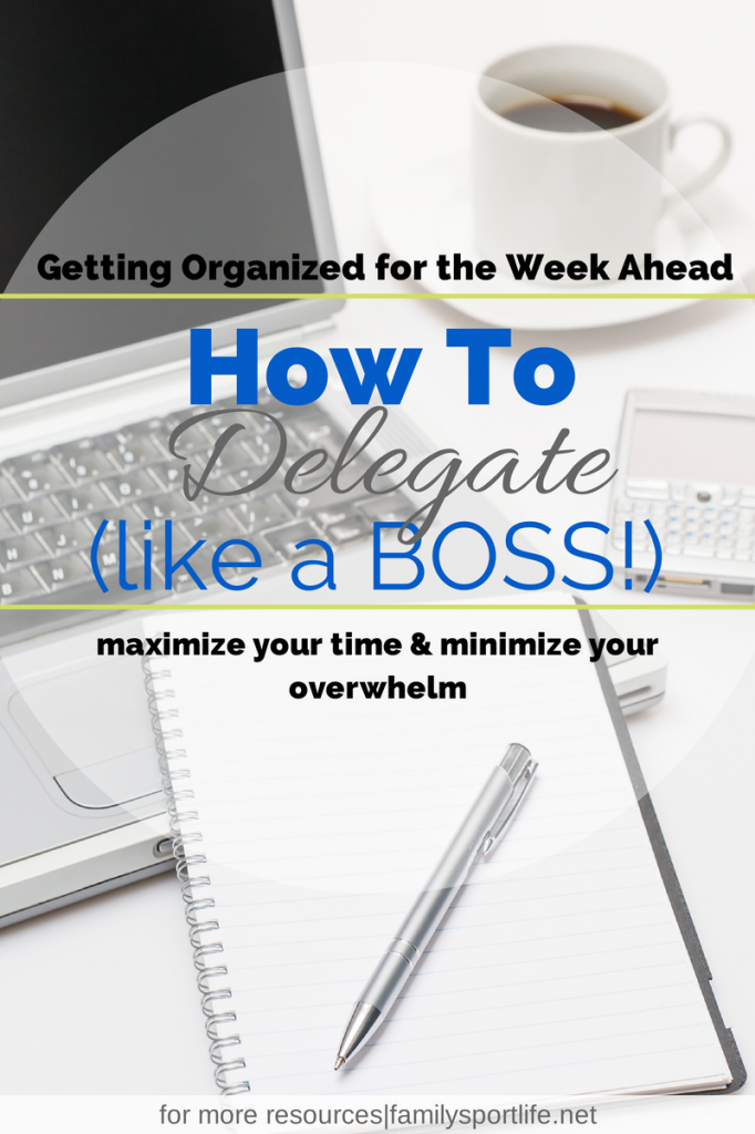 5 Tips to Help You Delegate via @familysportlife #organization #productivity #gettingthingsdone