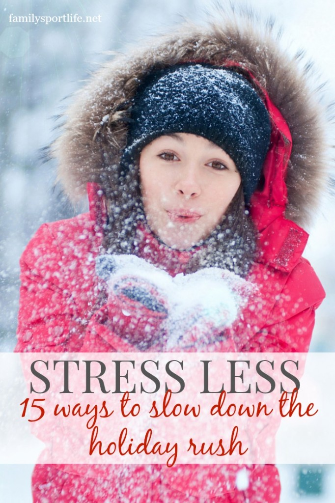 Stress Less This Holiday Season with these tips to slow down the holiday rush.  via @familysportlife
