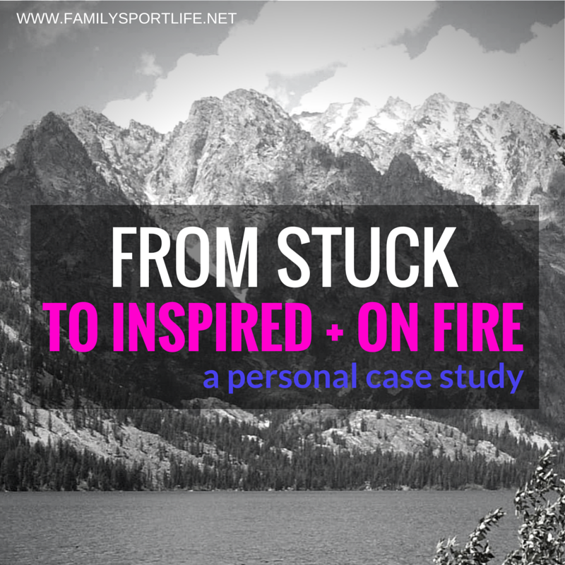 From Stuck to Inspired + On Fire