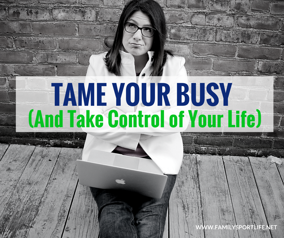 Tame Your Busy