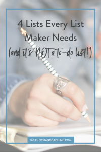 4 Lists Every List Maker Needs (and it's NOT a to-do list!) - Tara Newman Coaching