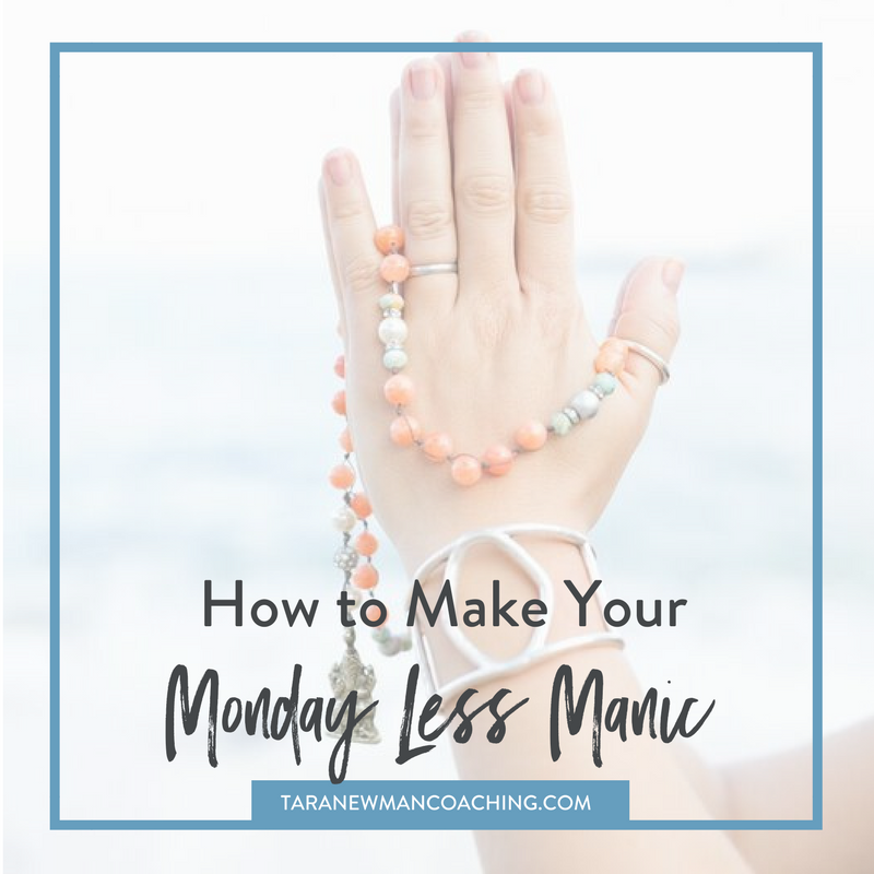 How to Make Your Next Monday Less Manic