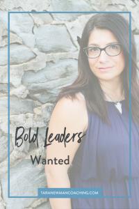 Bold Leaders Wanted - Tara Newman Coaching (1)