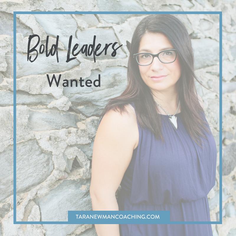 Bold Leaders Wanted - Tara Newman Coaching
