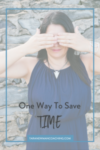 One Way to Save a TON of Time - Tara Newman Coaching