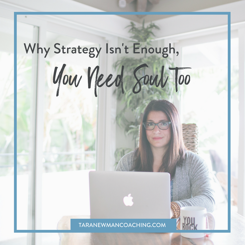 Why Strategy Isn't Enough, You Need Soul Too - Tara Newman Coaching