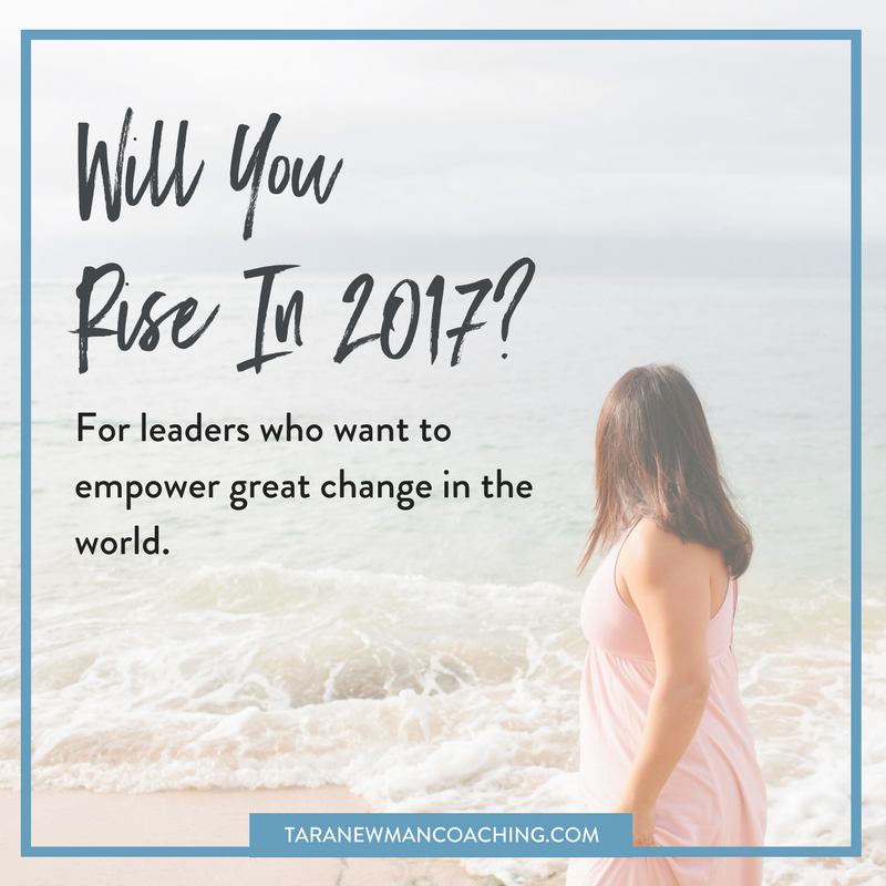 Will You Rise in 2017-- Tara Newman Coaching (1)