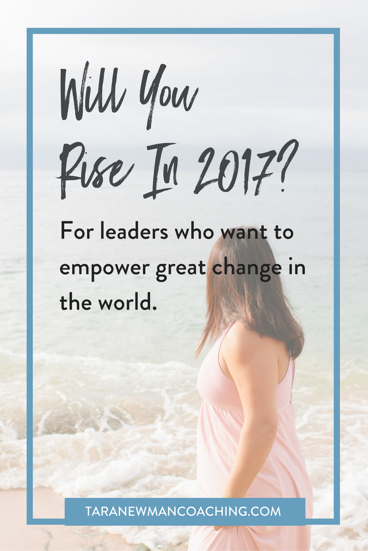Will You Rise in 2017-- Tara Newman Coaching