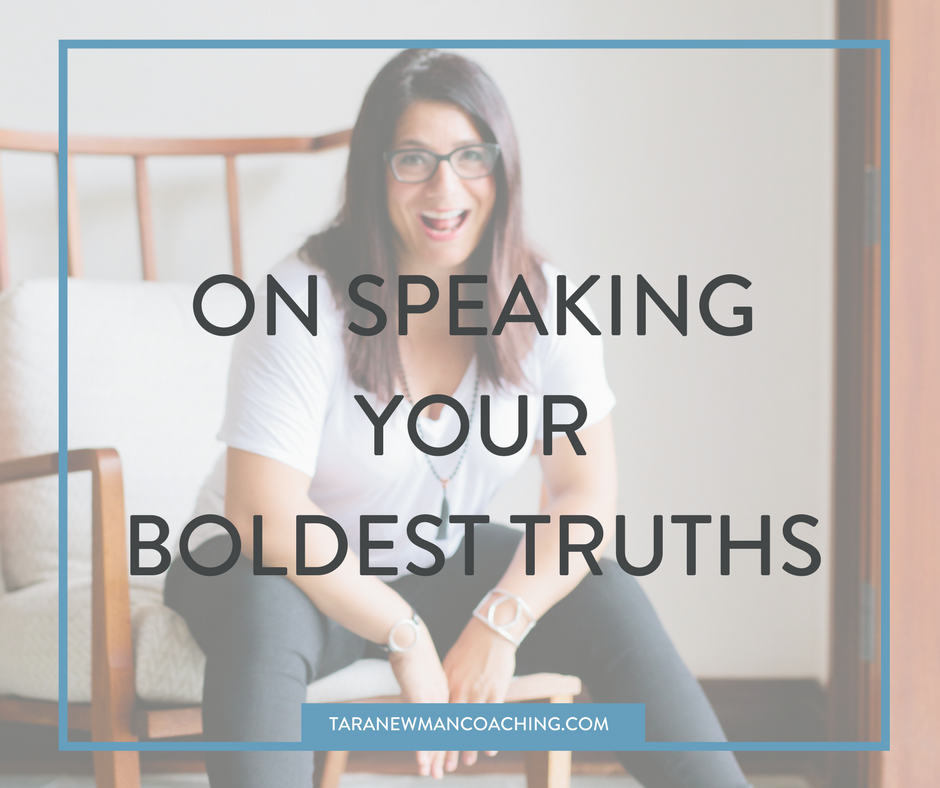 On Speaking Your Boldest Truths