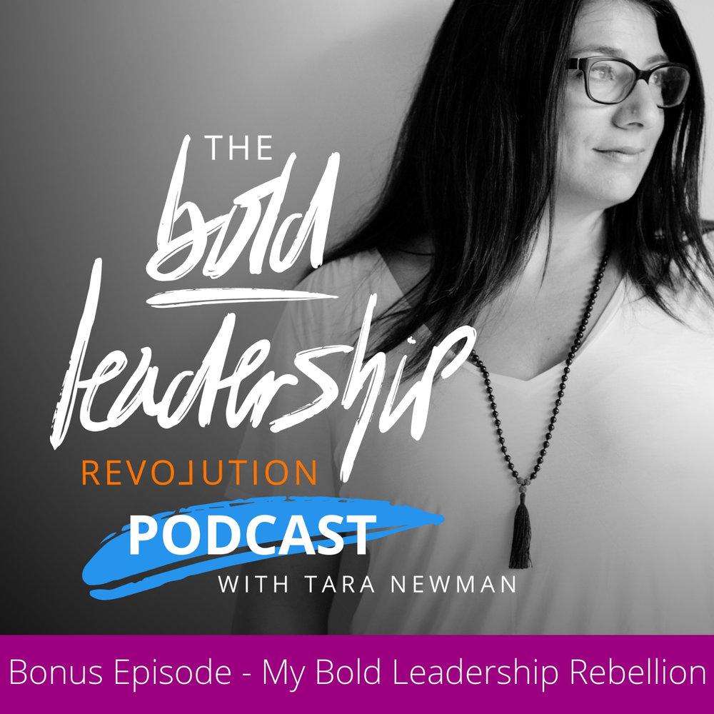 Bonus Episode - My Bold Leadership Rebellion