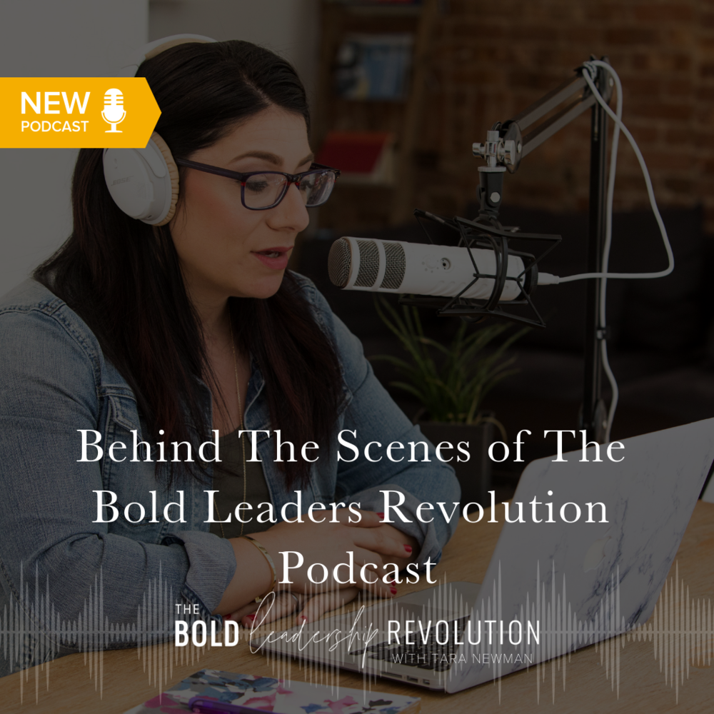 Behind The Scenes of The Bold Leaders Revolution Podcast