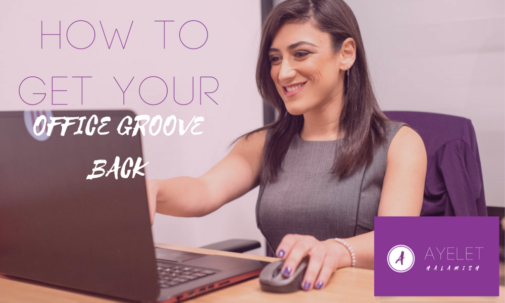 How to get your Office Groove Back