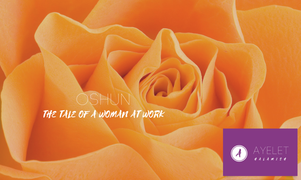 Oshun, A Tale of a Woman at Work