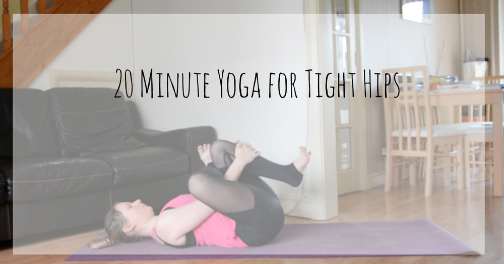 20 minute yoga for tight hips