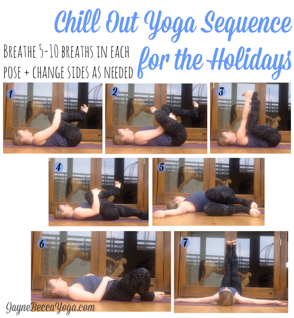 Chill Out Yoga Sequence for the Holidays - JayneBeccaYoga