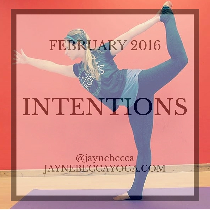 February Intentions 2016 - Jayne Becca Yoga