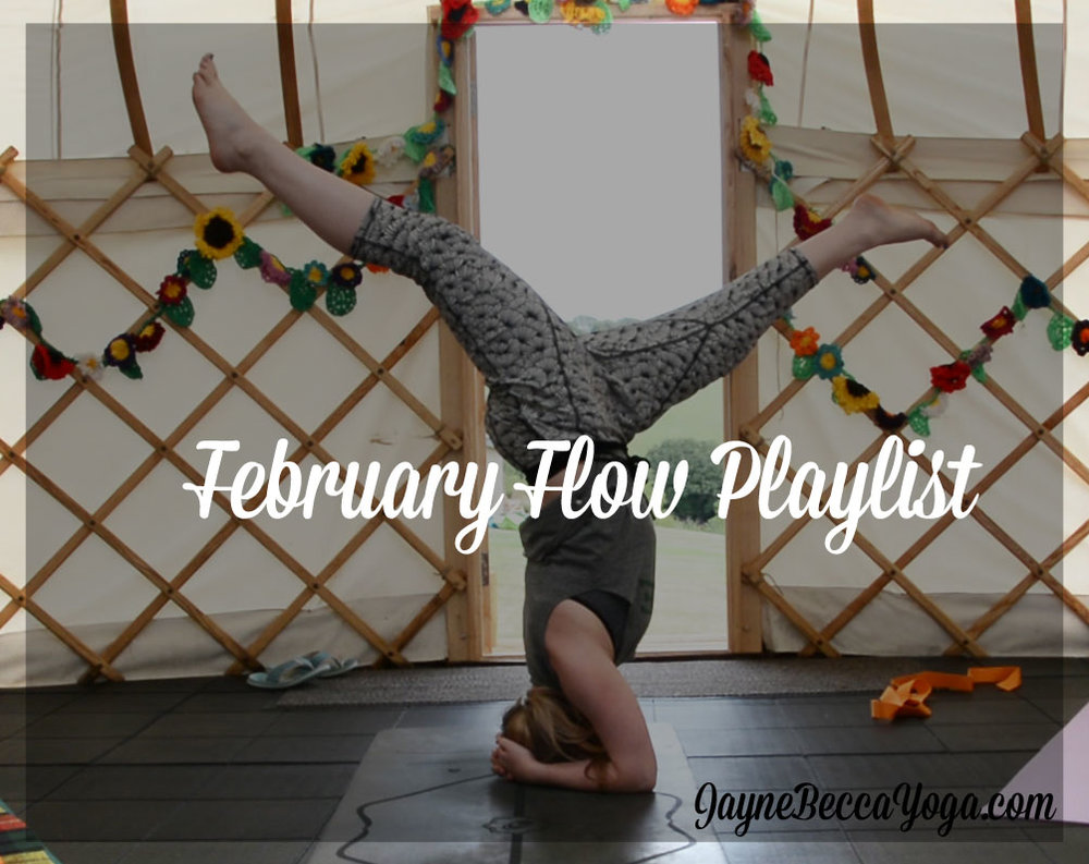 February Flow Playlist - Jayne Becca Yoga