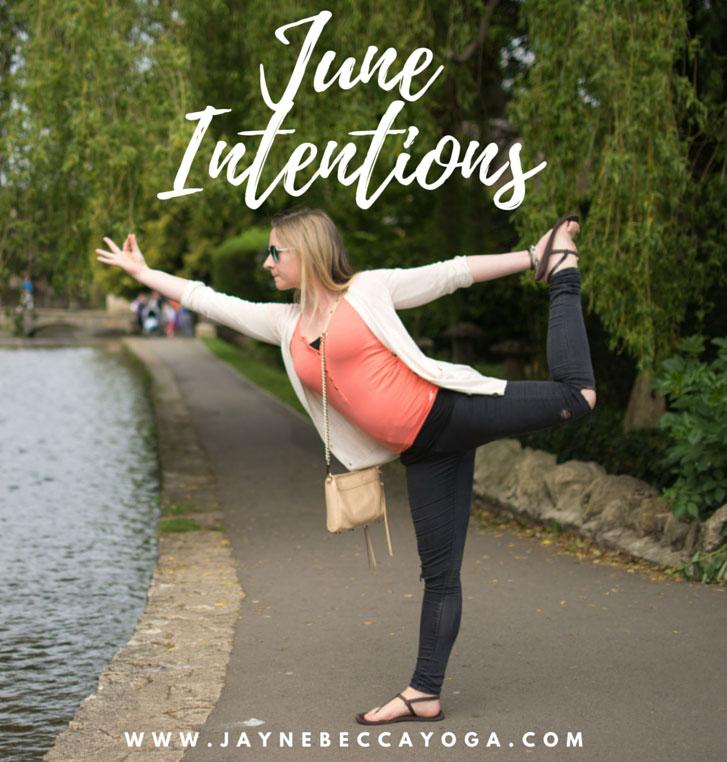 June 2016 Intentions - Jayne Becca Yoga
