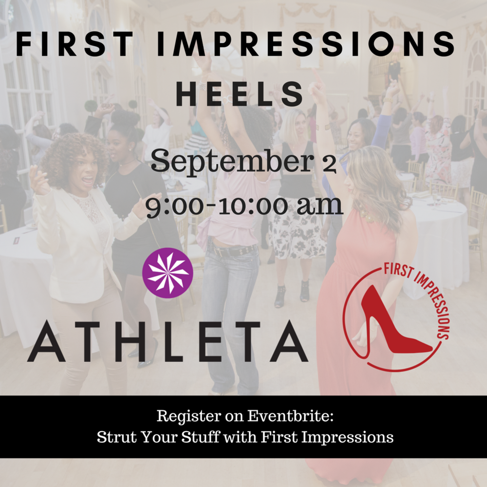 First Impressions has partnered with Athleta to bring the Phenomenal Women of Atlanta an empowerment heels experience you don't want to miss! -