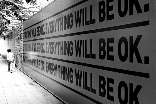 EVERYTHING WILL BE OK. EVERYTHING WILL BE OK..........................