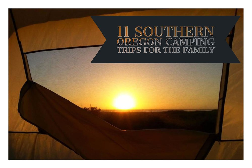 11 SOUTHERN OREGON CAMPING TRIPS FOR FAMILIES
