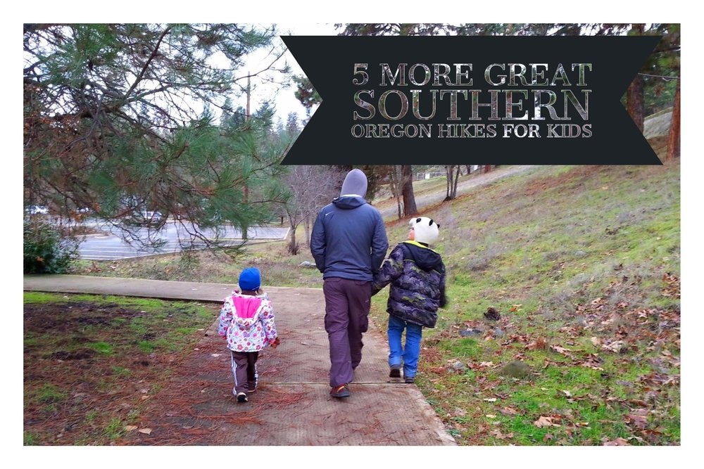 5 MORE GREAT SOUTHERN OREGON HIKES TO DO WITH KIDS