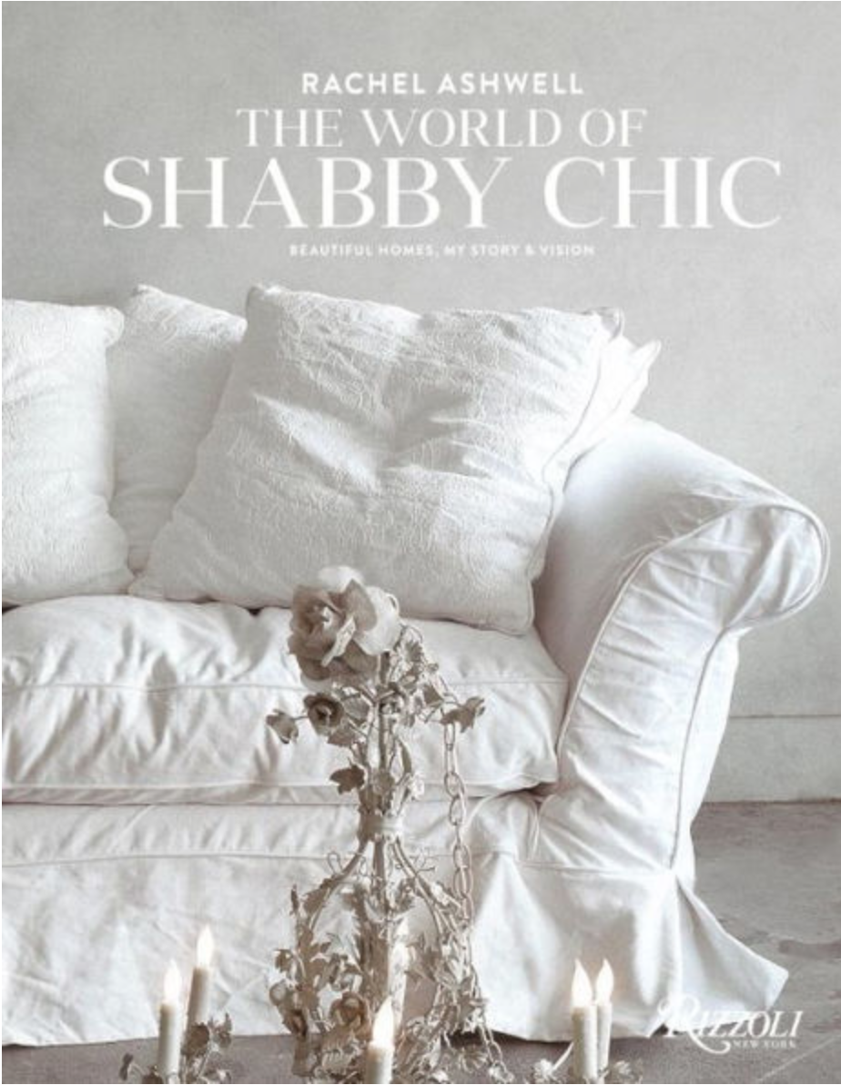 Rachel Ashwell The World of Shabby Chic