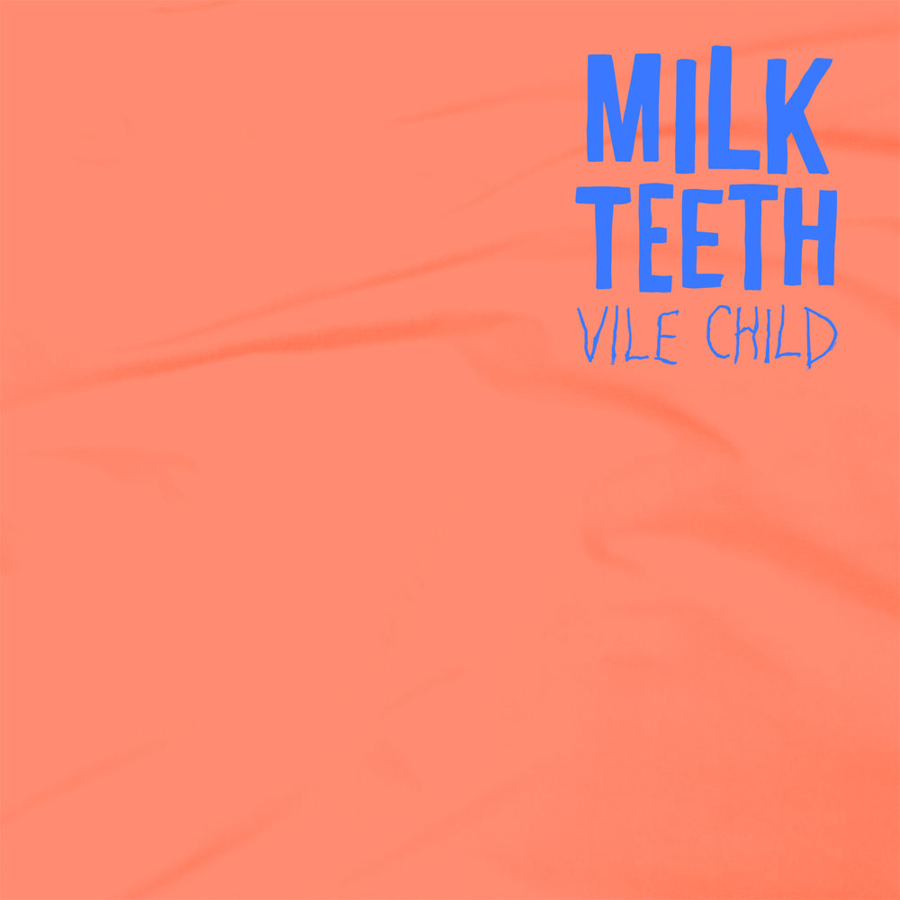 Milk Teeth - Vile Child