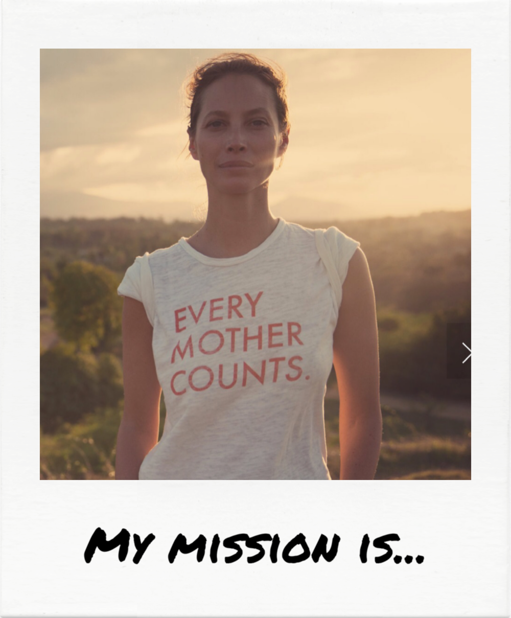 """…to make pregnancy and childbirth safe for every woman, everywhere."" - Christy Turlington"